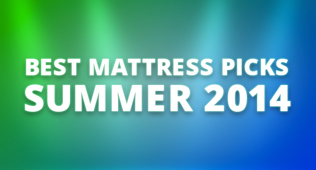 Best Mattress Picks of Summer 2014