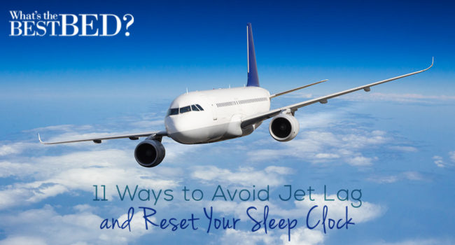 11 Ways to Avoid Jet Lag and Reset Your Sleep Clock