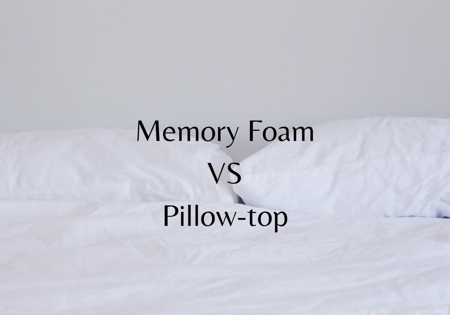 Memory Foam VS Pillow Top: Which One Is Better? | Simply Rest